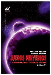 Juegos perversos. Antropología y ciencia ficción