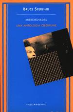 Mirrorshades. Una antología ciberpunk