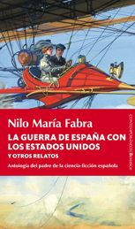 La guerra de España con los Estados Unidos y otros relatos