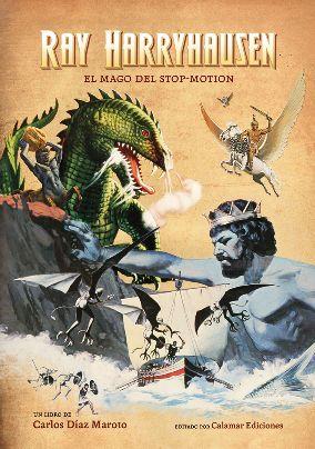 Ray Harryhausen. El mago del Stop Motion