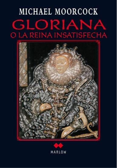 Gloriana, o la reina insatisfecha