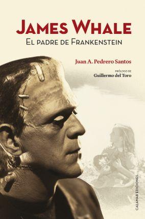 James Whale, el padre de Frankenstein