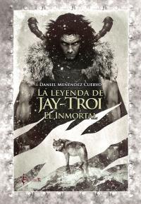 La leyenda de Jay Troi: el inmortal