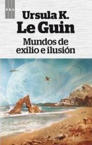 Mundos de exilio e ilusión