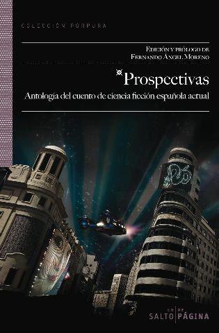 Prospectivas. Antología del cuento de ciencia ficción español actual