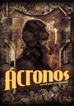 Ácronos. Antología steampunk