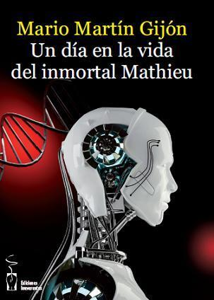 Un d�a en la vida del inmortal Mathieu