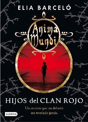 Hijos del clan rojo. Anima Mundi/1