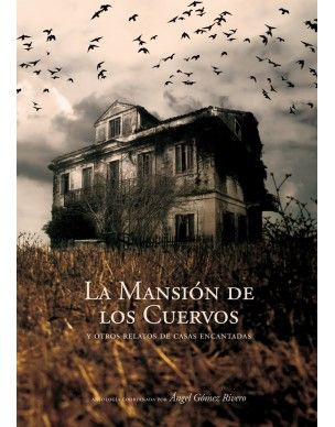 La mansi�n de los cuervos y otros relatos de casas encantadas