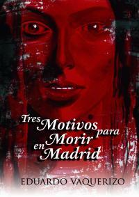 Tres motivos para morir en Madrid