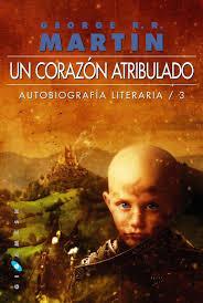 Autobiografía Literaria/3: Un corazón atribulado
