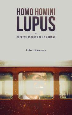 Homo homini lupus: cuentos oscuros de lo humano