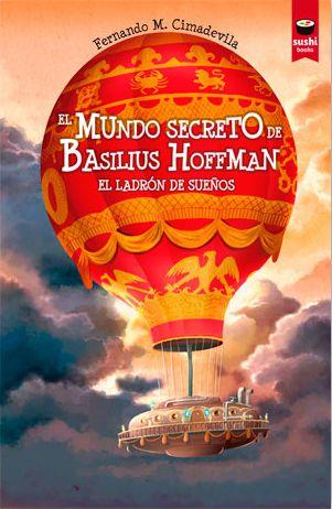 El mundo secreto de Basilius Hoffman. El ladrón de sueños