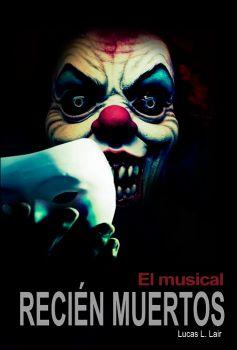 Recién Muertos. El Musical