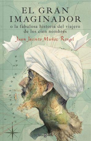 El Gran Imaginador o La Fabulosa Historia del Viajero de los Cien Nombres