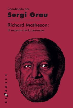 Richard Matheson. El maestro de la paranoia