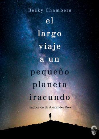 El largo viaje a un pequeño planeta iracundo