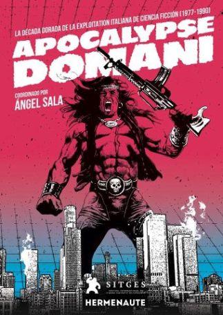 Apocalypse domani. La década de la explotation italiana de ciencia ficción (1977-1990)