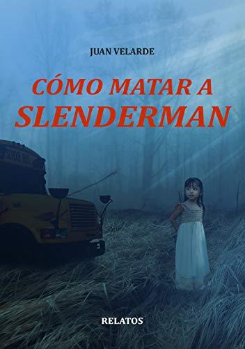 Cómo matar a Slenderman