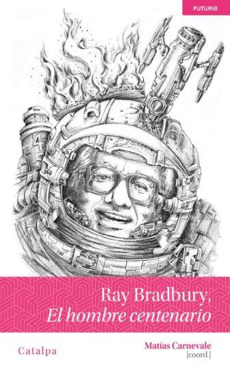 Ray Bradbury, el hombre centenario