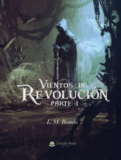 Vientos de revolución. Parte I