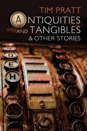 Antiquities and Tangibles and other stories