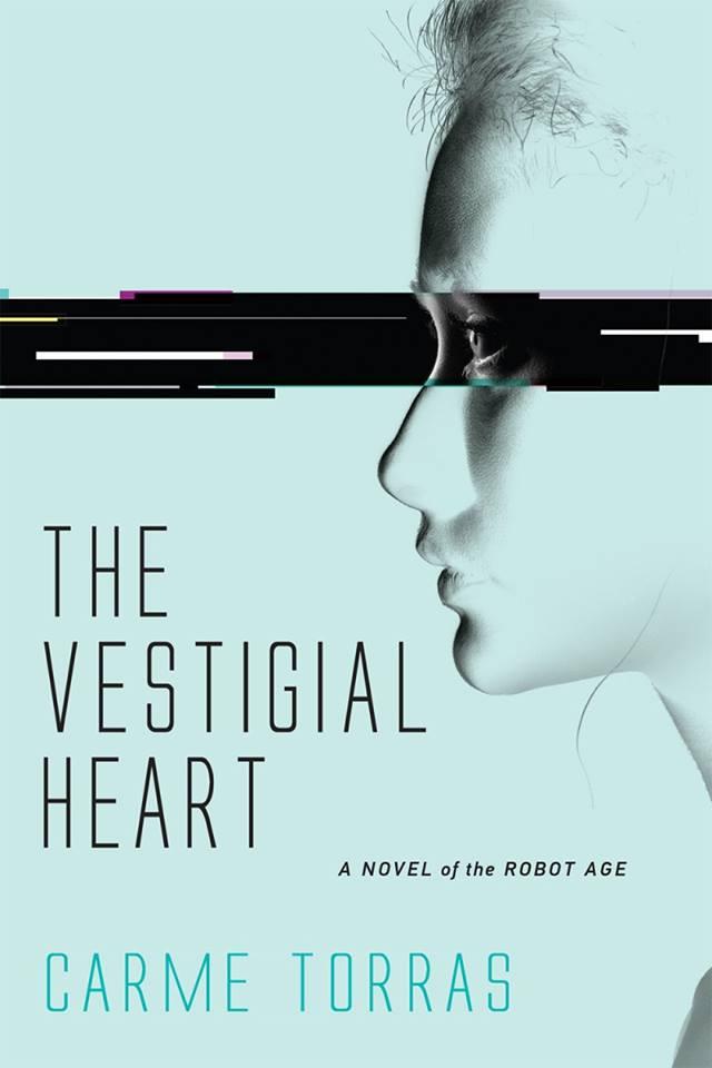 The Vestigial Heart: A Novel of the Robot Age