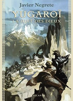 Yugaroï, la nuit des dieux: Chronique de Tramorée, T3
